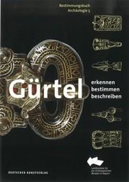 Ronald Heynowski, Gürtel: erkennen – bestimmen – beschreiben. Bestimmungsbuch Archäologie 5