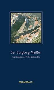 Der Burgberg Meißen – Archäologie und frühe Geschichte
