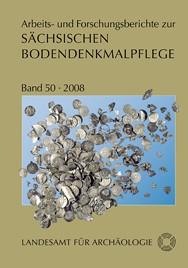 Arbeits- und Forschungsberichte zur sächsischen Bodendenkmalpflege, Band 50