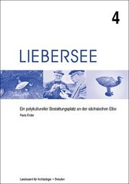 Pavla Ender, Liebersee. Ein polykultureller Bestattungsplatz an der sächsischen Elbe, Band 4, Veröff. Band 41