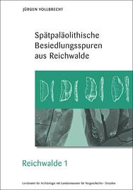 Jürgen Vollbrecht, Spätpaläolithische Besiedlungsspuren aus Reichwalde, Reichwalde, Band 1, Veröff. Band 46