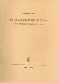 Gerhard Krug, Die kursächsischen Kippermünzen, Band ll, Veröff. Band 11