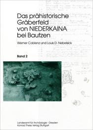 Werner Coblenz, Louis D. Nebelsick, Das prähistorische Gräberfeld von Niederkaina bei Bautzen, Band 2, Veröff. Band 25