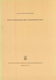 Eugen Rahnenführer, Die kursächsischen Kippermünzen, Band l, Veröff. Band 9