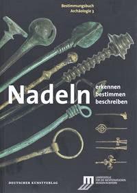 Ronald Heynowski,  Nadeln erkennen - bestimmen – beschreiben. Bestimmungsbuch Archäologie 3