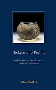 Nickern und Prohlis – Archäologie und Geschichte am Geberbach in Dresden.
