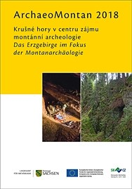 Regina Smolnik und Naděžda Goryczková (Hrsg.), ArchaeoMontan 2018: Krušné hory v centru zájmu montánní archeologie. Das Erzgebirge im Fokus der Montanarchäologie.