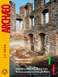 ARCHÆO – Archäologie in Sachsen, Heft 11, 2014
