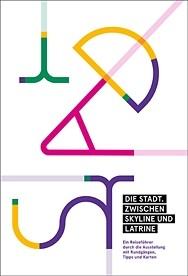 Die Stadt - Zwischen Skyline und Latrine - Das Buch zur Ausstellung. Herausgegeben von Sabine Wolfram und Jens Beutmann