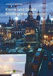 Andreas Büttner, Kleine und Große Brüdergasse in Dresden – Archäologie eines bürgerlichen Stadtquartiers vom ausgehenden 12. bis ins späte 18. Jahrhundert, Veröff. Band 55