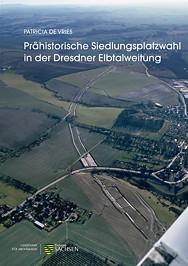Patricia de Vries , Prähistorische Siedlungsplatzwahl in der Dresdner Elbtalweitung, Veröff. Band 58