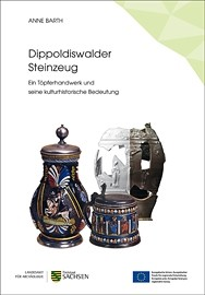 Anne Barth, Dippoldiswalder Steinzeug. Ein Töpferhandwerk und seine kulturhistorische Bedeutung. ArchaeoMontan Band 2