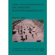Arbeits- und Forschungsberichte zur sächsischen Bodendenkmalpflege, Band 46
