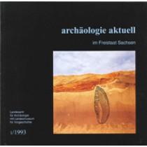 Archäologie Aktuell im Freistaat Sachsen, Band 1, 1993