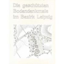 Die geschützten Bodendenkmale im Bezirk Leipzig