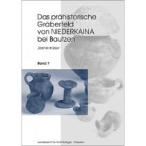 Jasmin Kaiser, Das prähistorische Gräberfeld von Niederkaina bei Bautzen, Band 7, Veröff. Band 37