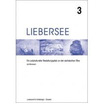 Jan Bemmann, Liebersee. Ein polykultureller Bestattungsplatz an der sächsischen Elbe, Band 3 , Veröff. Band 39