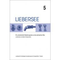 Jan Bemmann, Esther M. Wesely-Arents, Liebersee. Ein polykultureller Bestattungsplatz an der sächsischen Elbe, Band 5, Veröff. Band 48