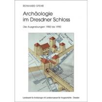 Reinhard Spehr, Archäologie im Dresdner Schloss. Die Ausgrabungen 1982 bis 1990, Veröff. Band 50