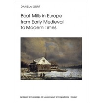 Daniela Gräf, Boat Mills in Europe from Early Medieval to Modern Times, Veröff. Band 51