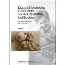 Beata Hoppel, Lutz Jansen, Das prähistorische Gräberfeld von Niederkaina bei Bautzen, Band 9, Veröff. Band 52