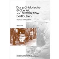 Thomas Puttkammer, Das prähistorische Gräberfeld von Niederkaina bei Bautzen, Band 10, Veröff. Band 54