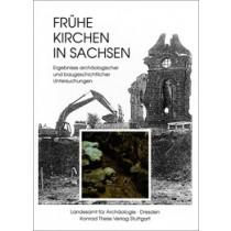 Judith Oexle (Hrsg.), Frühe Kirchen in Sachsen, Veröff. Band 23