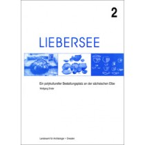 Wolfgang Ender, Liebersee. Ein polykultureller Bestattungsplatz an der sächsischen Elbe, Band 2, Veröff. Band 30