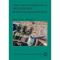 Arbeits- und Forschungsberichte zur sächsischen Bodendenkmalpflege, Band 55/56, 2013/2014