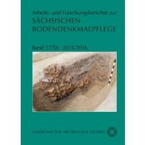 Arbeits- und Forschungsberichte zur sächsischen Bodendenkmalpflege, Band 57/58, 2015/2016