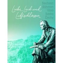 Sabine Wolfram/Jiří Fajt/Doreen Mölders/Marius Winzeler (Hrsg.), SACHSEN BÖHMEN 7000 – Liebe, Leid und Luftschlösser