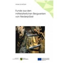 Frank Schröder, Funde aus den mittelalterlichen Bergwerken von Niederpöbel. ArchaeoMontan Band 3