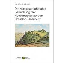 Konstanze Jünger, Die vorgeschichtliche Besiedlung der Heidenschanze von Dresden-Coschütz.