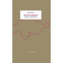 Beate Eismann, Brainstorming. Zu Gehirn und Bewusstsein