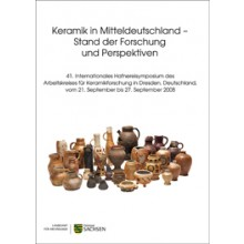 Regina Smolnik (Hrsg.), Keramik in Mitteldeutschland – Stand der Forschung und Perspektiven. 41. Internationales Hafnereisymposium des Arbeitskreises für Keramikforschung in Dresden, Deutschland, vom 21. September bis 27. September 2008, Veröff. Band 57