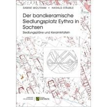Sabine Wolfram/Harald Stäuble, Der bandkeramische Siedlungsplatz Eythra in Sachsen. Siedlungspläne und Keramiktafeln