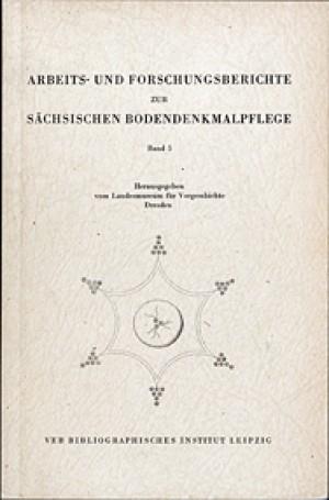 Arbeits- und Forschungsberichte zur sächsischen Bodendenkmalpflege, Band 5