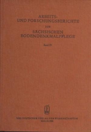 Arbeits- und Forschungsberichte zur sächsischen Bodendenkmalpflege, Band 29