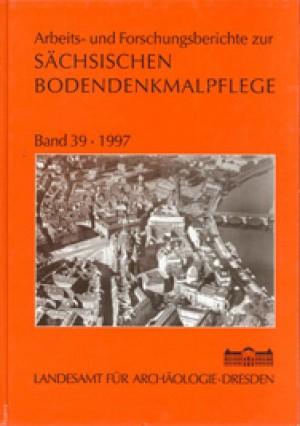 Arbeits- und Forschungsberichte zur sächsischen Bodendenkmalpflege, Band 39