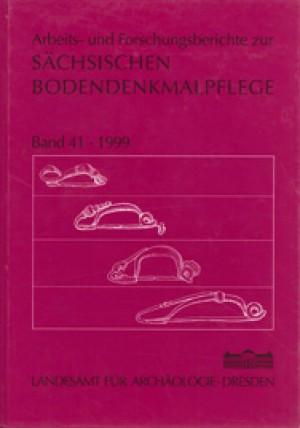 Arbeits- und Forschungsberichte zur sächsischen Bodendenkmalpflege, Band 41