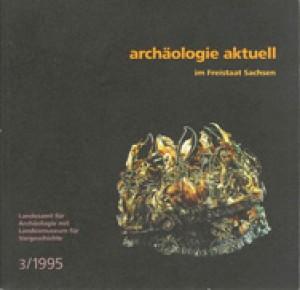 Archäologie Aktuell im Freistaat Sachsen, Band 3, 1995