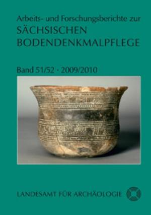 Arbeits- und Forschungsberichte zur sächsischen Bodendenkmalpflege, Band 51/52